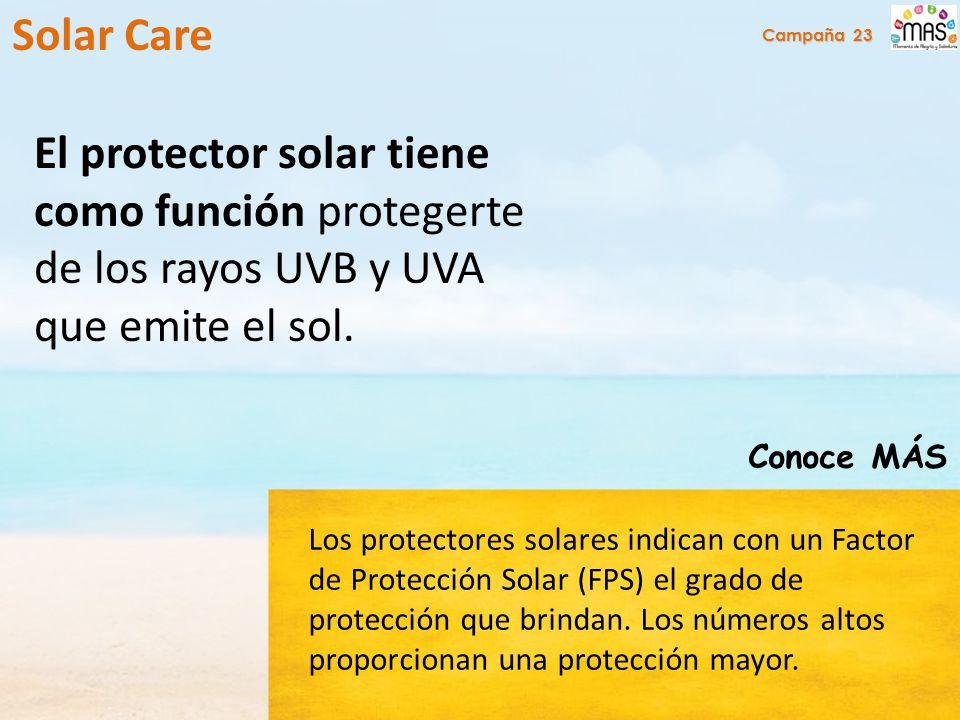 El protector solar tiene como función protegerte de los rayos UVB y UVA que emite el sol.