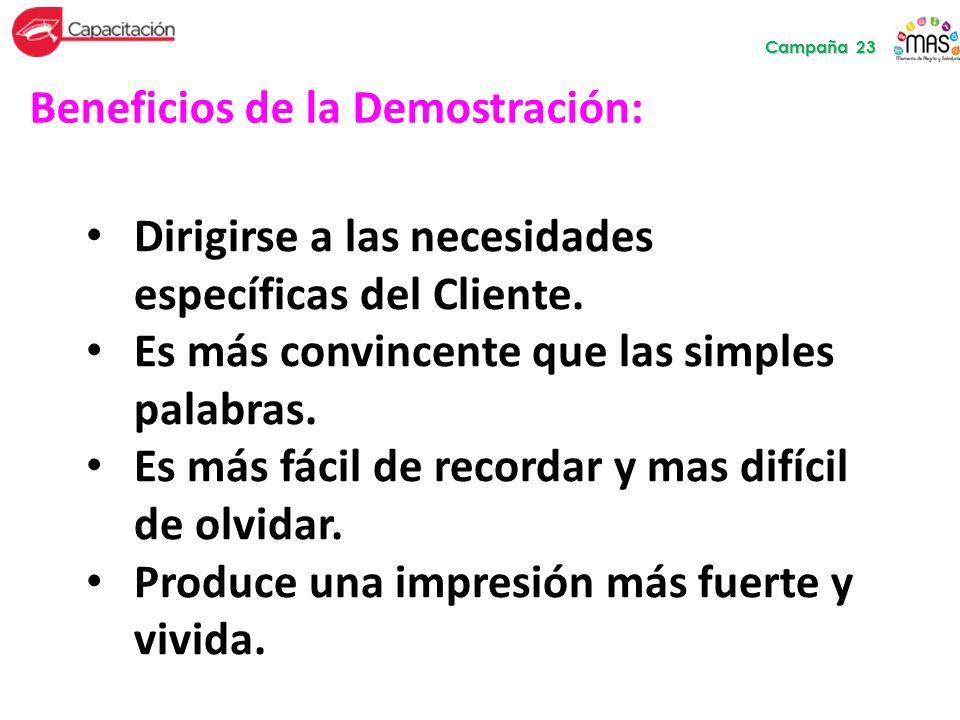 Campaña 23 Beneficios de la Demostración: Dirigirse a las necesidades específicas del Cliente.