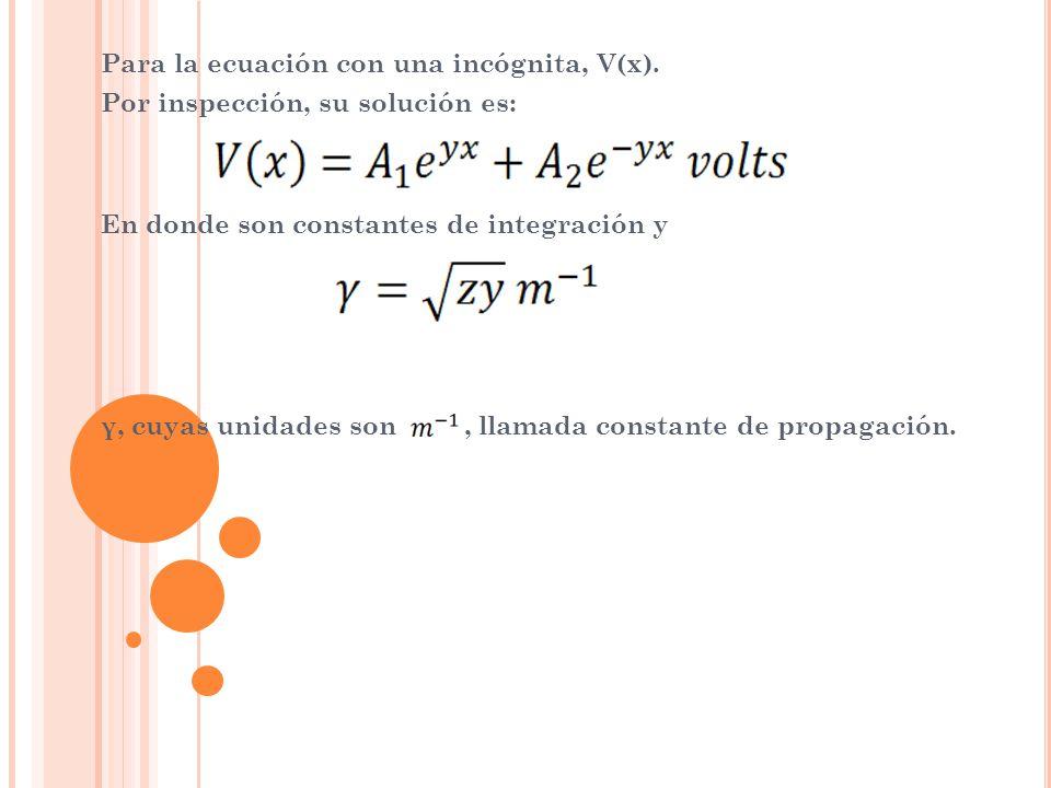 Para la ecuación con una incógnita, V(x). Por inspección, su solución es: En donde son constantes de integración y γ, cuyas unidades son, llamada cons