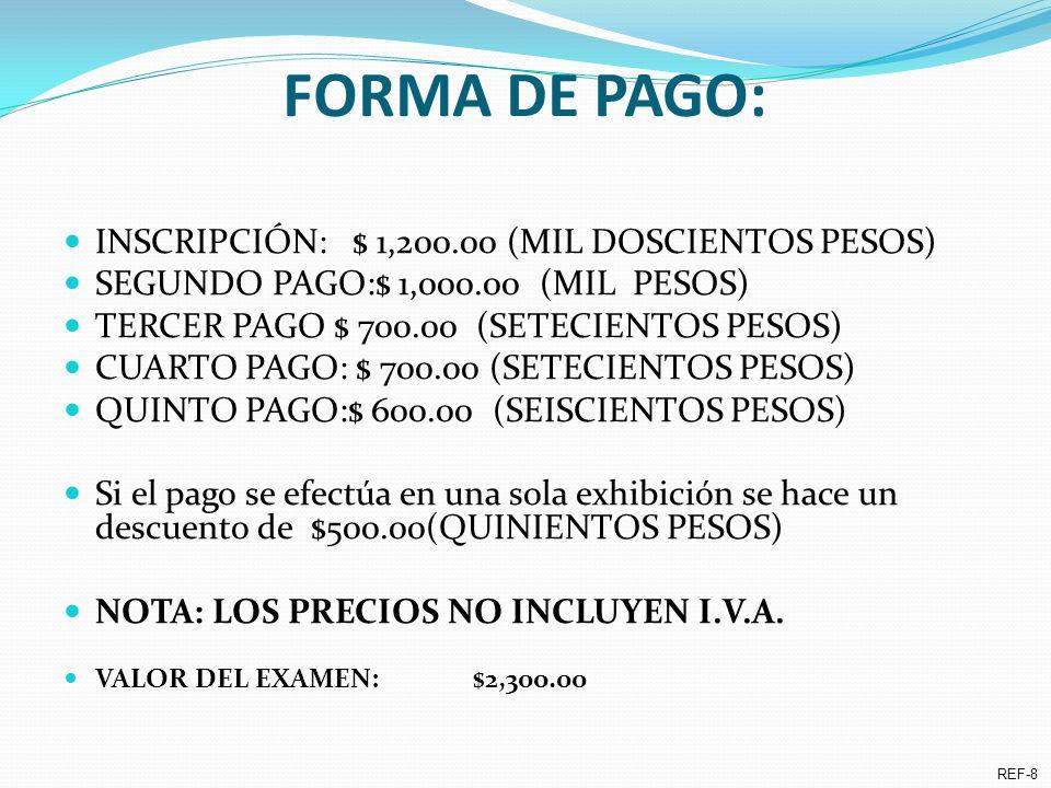 FORMA DE PAGO: INSCRIPCIÓN: $ 1,200.00 (MIL DOSCIENTOS PESOS) SEGUNDO PAGO:$ 1,000.00 (MIL PESOS) TERCER PAGO $ 700.00 (SETECIENTOS PESOS) CUARTO PAGO: $ 700.00 (SETECIENTOS PESOS) QUINTO PAGO:$ 600.00 (SEISCIENTOS PESOS) Si el pago se efectúa en una sola exhibición se hace un descuento de $500.00(QUINIENTOS PESOS) NOTA: LOS PRECIOS NO INCLUYEN I.V.A.