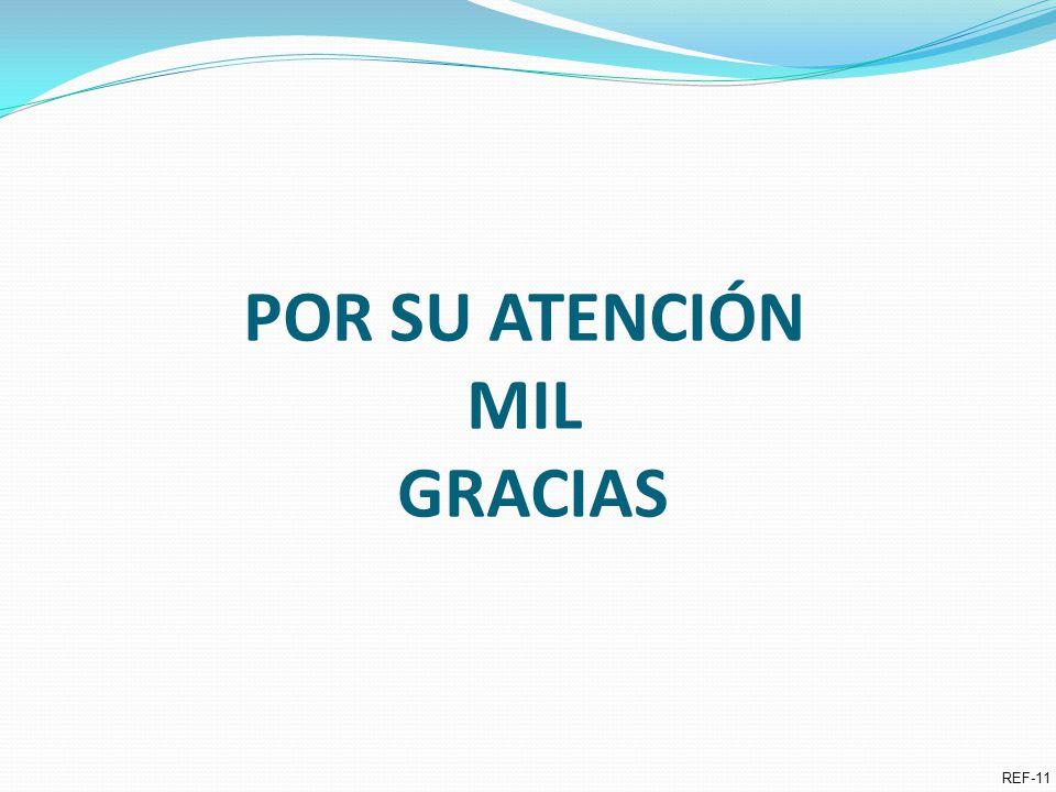 POR SU ATENCIÓN MIL GRACIAS REF-11