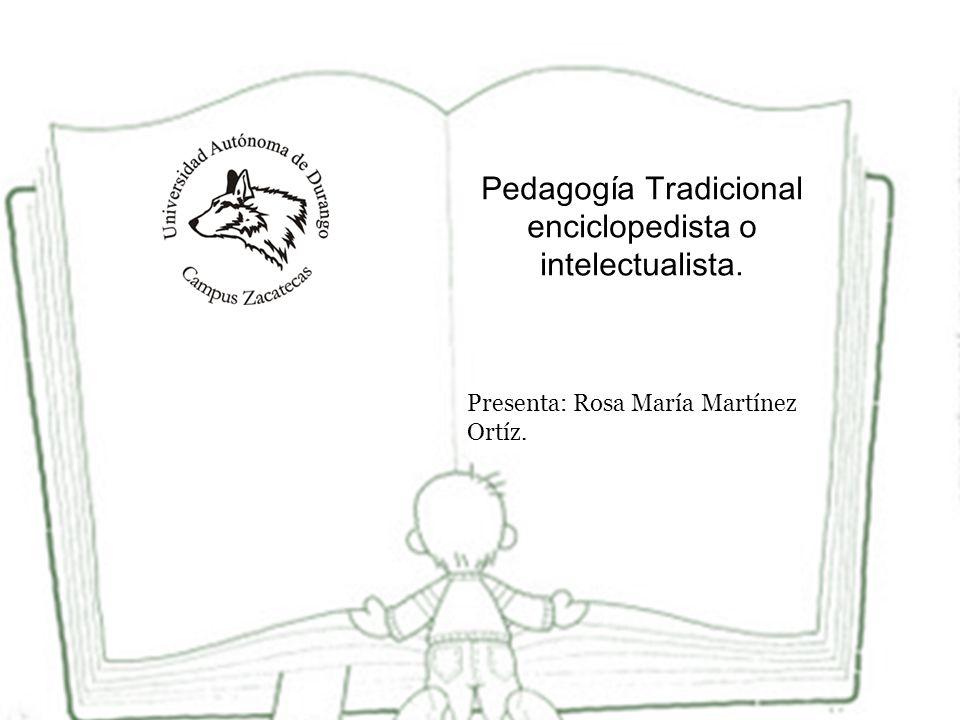 Bibliografía 1.Recuperado en http://www.slideshare.net/carlosgerardo/pedagogia- tradicional 3.
