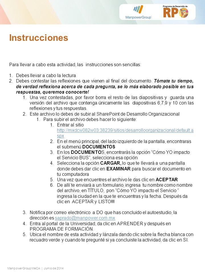 ManpowerGroup MeCA | Junio de 2014 Para llevar a cabo esta actividad, las instrucciones son sencillas: 1.Debes llevar a cabo la lectura 2.Debes contes