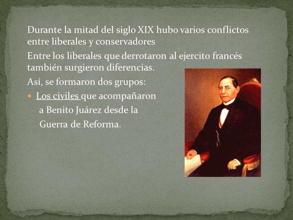 Los militares, que adquirieron prestigio durante la intervención francesa y era encabezados por Porfirio Díaz; estos últimos eran más jóvenes y tuvieron una visión distinta sobre como aplicar las reformas liberales.