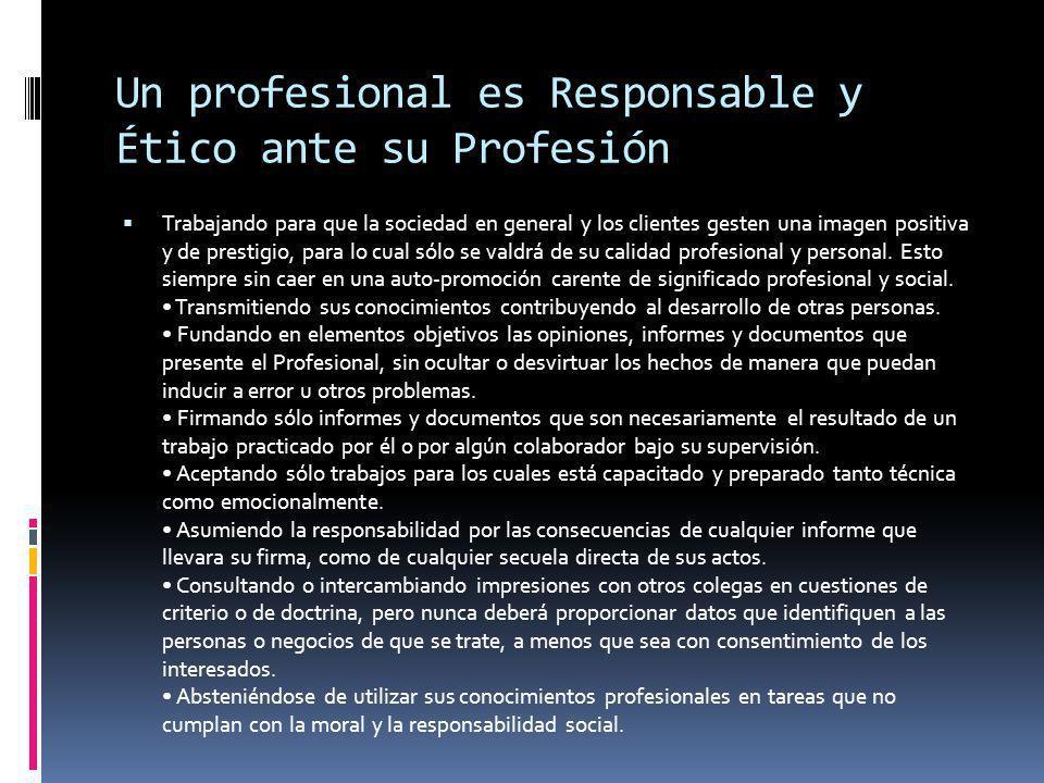 Trabajando para que la sociedad en general y los clientes gesten una imagen positiva y de prestigio, para lo cual sólo se valdrá de su calidad profesional y personal.