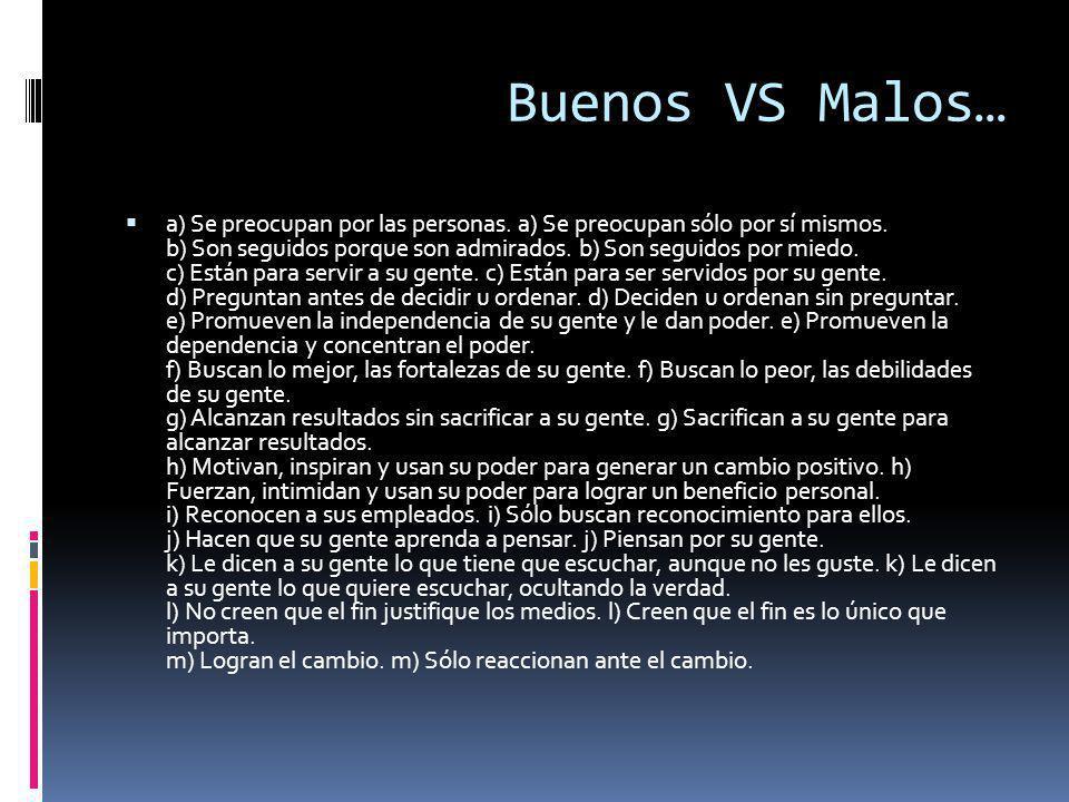 Buenos VS Malos… a) Se preocupan por las personas.