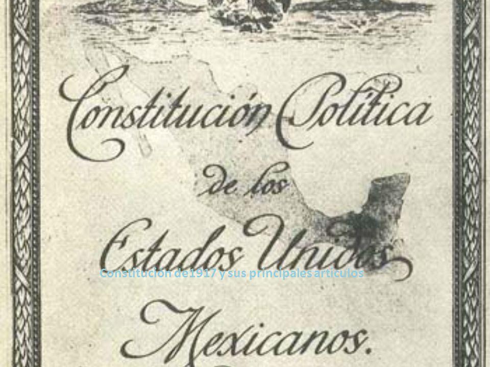 Constitución de1917 y sus principales articulos