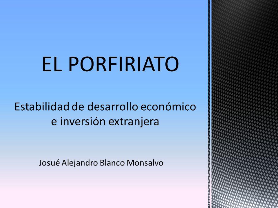 Estabilidad de desarrollo económico e inversión extranjera Josué Alejandro Blanco Monsalvo