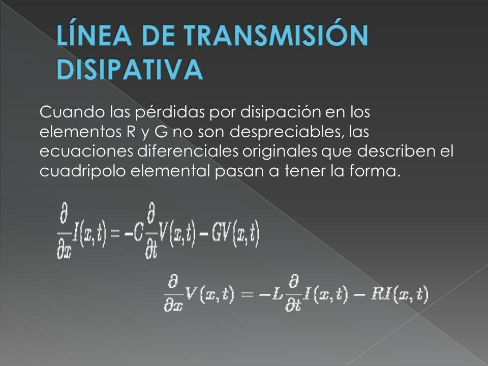 Cuando las pérdidas por disipación en los elementos R y G no son despreciables, las ecuaciones diferenciales originales que describen el cuadripolo elemental pasan a tener la forma.