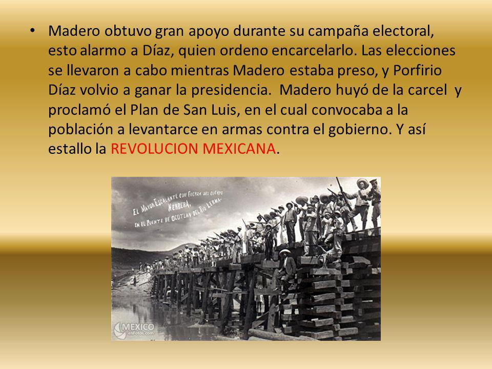 Madero obtuvo gran apoyo durante su campaña electoral, esto alarmo a Díaz, quien ordeno encarcelarlo. Las elecciones se llevaron a cabo mientras Mader