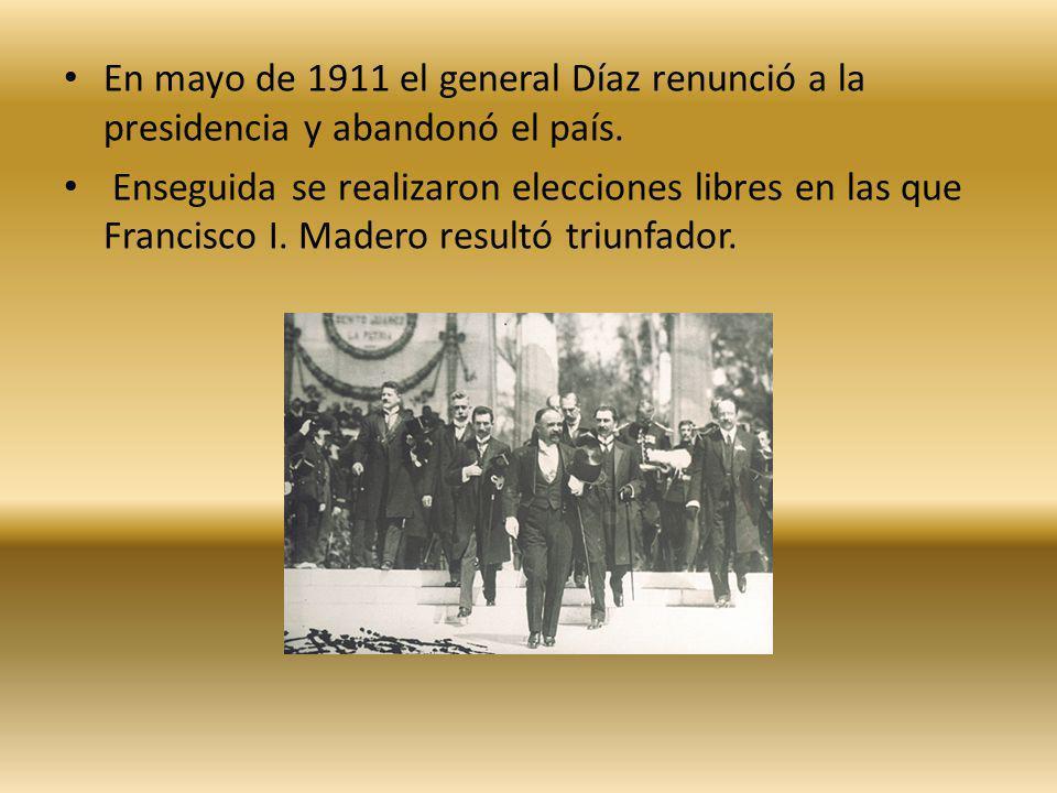 En mayo de 1911 el general Díaz renunció a la presidencia y abandonó el país.