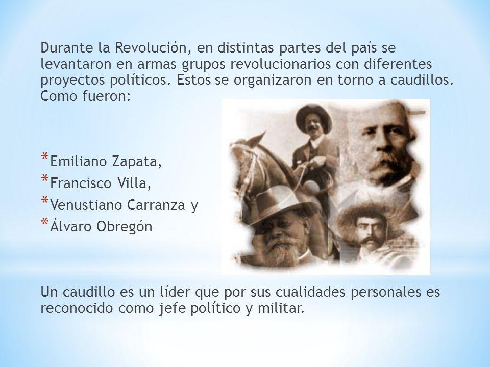 Durante la Revolución, en distintas partes del país se levantaron en armas grupos revolucionarios con diferentes proyectos políticos. Estos se organiz
