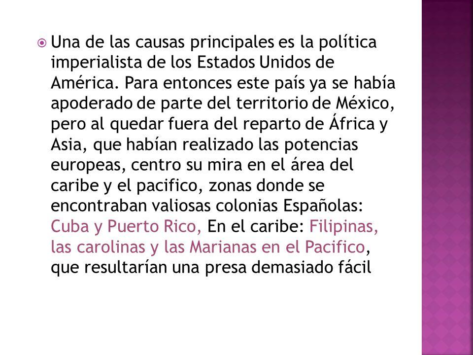 Una de las causas principales es la política imperialista de los Estados Unidos de América.