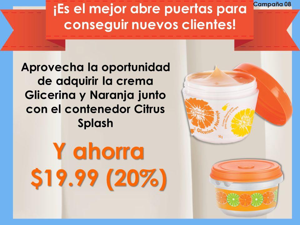Aprovecha la oportunidad de adquirir la crema Glicerina y Naranja junto con el contenedor Citrus Splash Y ahorra $19.99 (20%) ¡Es el mejor abre puertas para conseguir nuevos clientes.