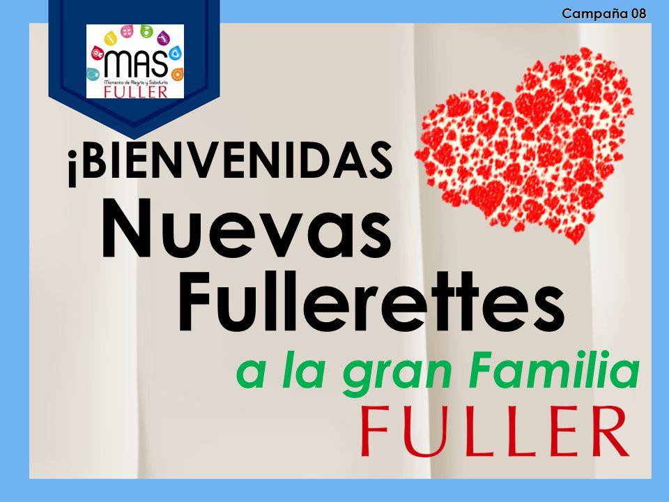 Nuevas Fullerettes ¡BIENVENIDAS a la gran Familia Campaña 08