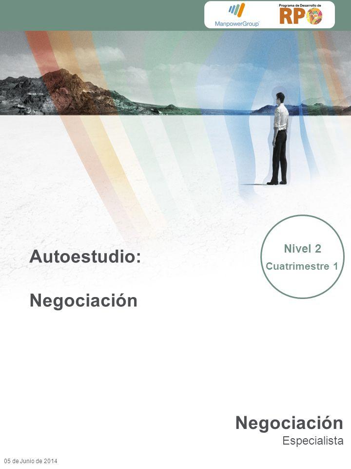 05 de Junio de 2014 Autoestudio: Negociación Nivel 2 Cuatrimestre 1 Negociación Especialista