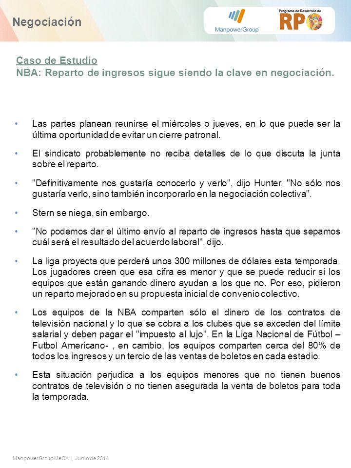 ManpowerGroup MeCA | Junio de 2014 De acuerdo al caso contesta las siguientes preguntas: 1.De acuerdo a tu percepción ¿Por qué no avanzan las negociaciones entre la NBA y sus jugadores.
