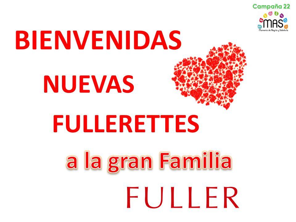 BIENVENIDAS NUEVAS FULLERETTES Campaña 22
