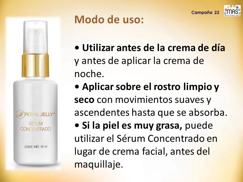 Campaña 22 Modo de uso: Utilizar antes de la crema de día y antes de aplicar la crema de noche.