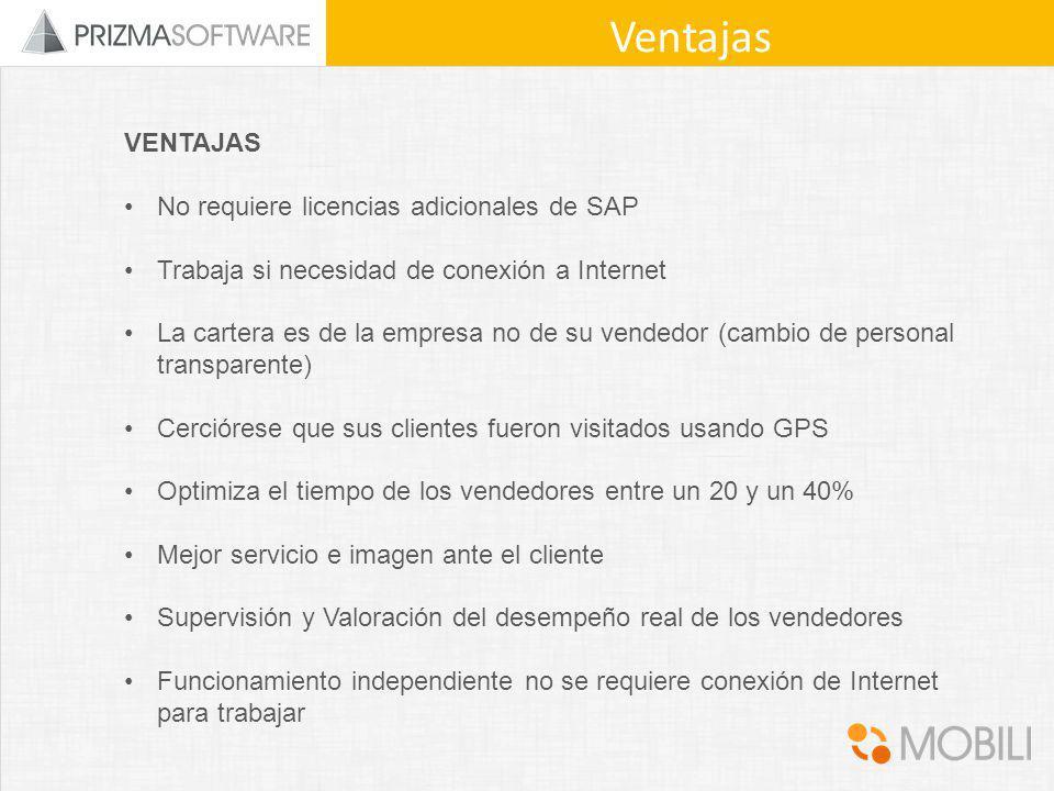 VENTAJAS No requiere licencias adicionales de SAP Trabaja si necesidad de conexión a Internet La cartera es de la empresa no de su vendedor (cambio de