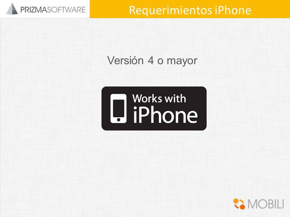 Versión 4 o mayor Requerimientos iPhone