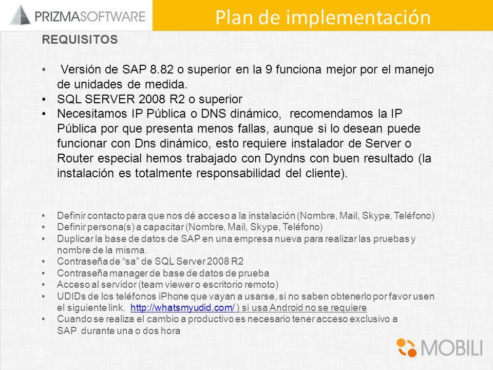 REQUISITOS Versión de SAP 8.82 o superior en la 9 funciona mejor por el manejo de unidades de medida. SQL SERVER 2008 R2 o superior Necesitamos IP Púb
