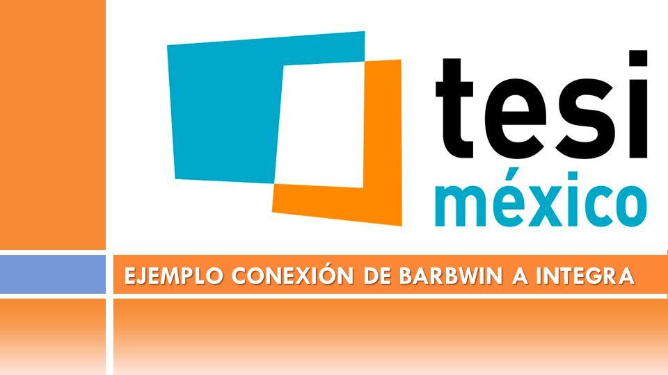 EJEMPLO CONEXIÓN DE BARBWIN A INTEGRA