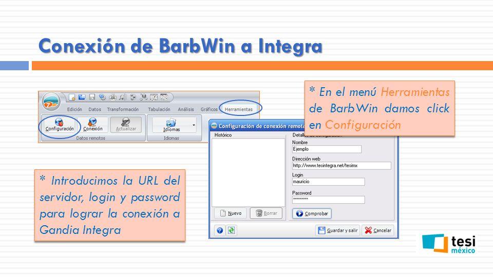 Conexión de BarbWin a Integra * Verificamos que la conexión haya sido exitosa * Damos click en el botón Conexión del menú Herramientas y Seleccionamos la configuración * Escogemos nuestro estudio y presionamos Fichero completo * Damos click en el botón Conexión del menú Herramientas y Seleccionamos la configuración * Escogemos nuestro estudio y presionamos Fichero completo