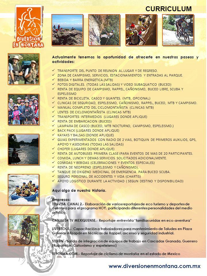www.diversionenmontana.com.mx Actualmente tenemos la oportunidad de ofrecerte en nuestros paseos y actividades: TRANSPORTE DEL PUNTO DE REUNION AL LUGAR Y DE REGRESO.