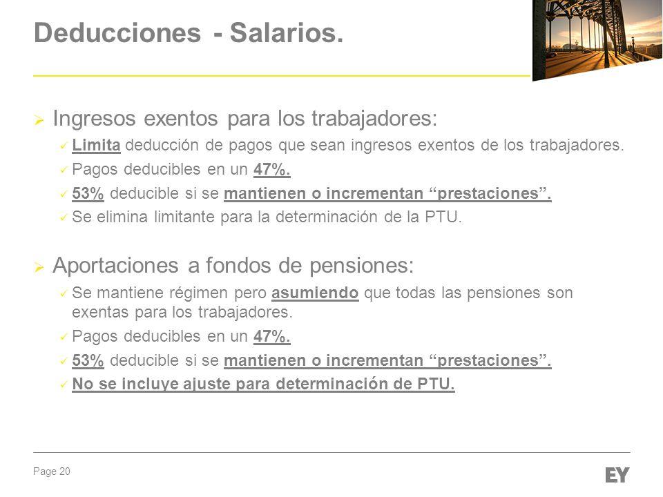 Page 20 Deducciones - Salarios. Ingresos exentos para los trabajadores: Limita deducción de pagos que sean ingresos exentos de los trabajadores. Pagos
