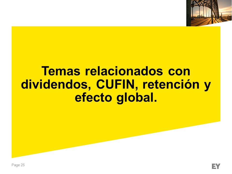 Page 25 Temas relacionados con dividendos, CUFIN, retención y efecto global.