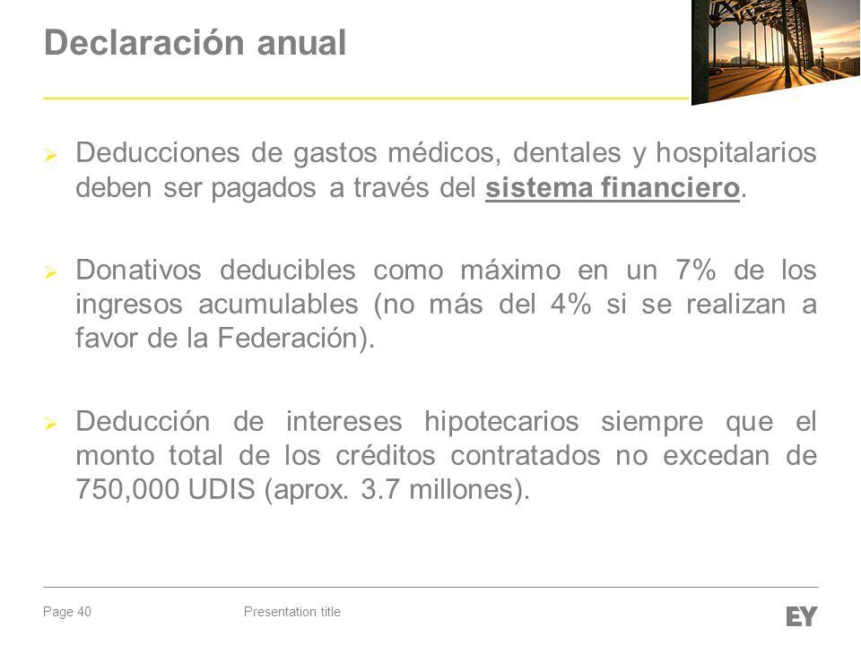 Page 40 Declaración anual Deducciones de gastos médicos, dentales y hospitalarios deben ser pagados a través del sistema financiero. Donativos deducib