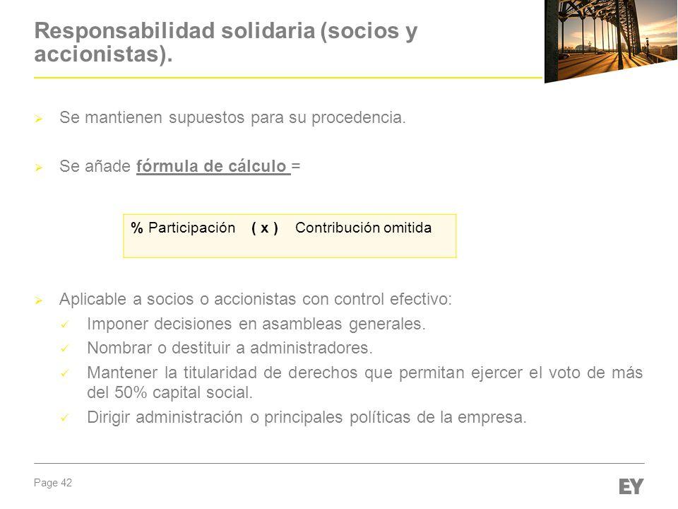 Page 42 Responsabilidad solidaria (socios y accionistas). Se mantienen supuestos para su procedencia. Se añade fórmula de cálculo = Aplicable a socios