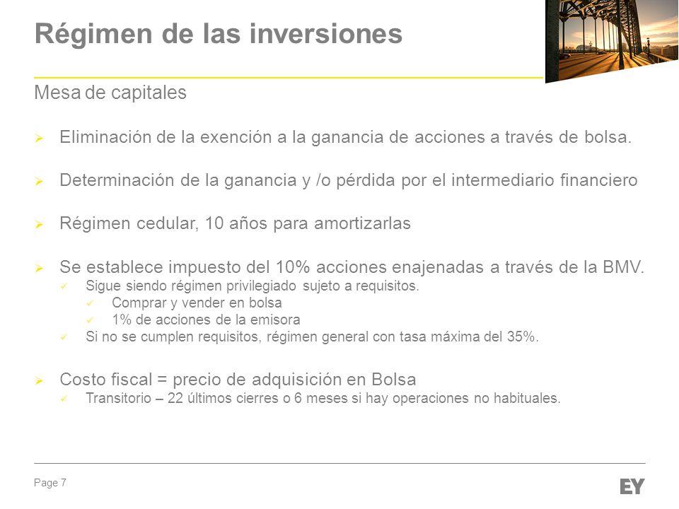 Page 7 Régimen de las inversiones Mesa de capitales Eliminación de la exención a la ganancia de acciones a través de bolsa. Determinación de la gananc