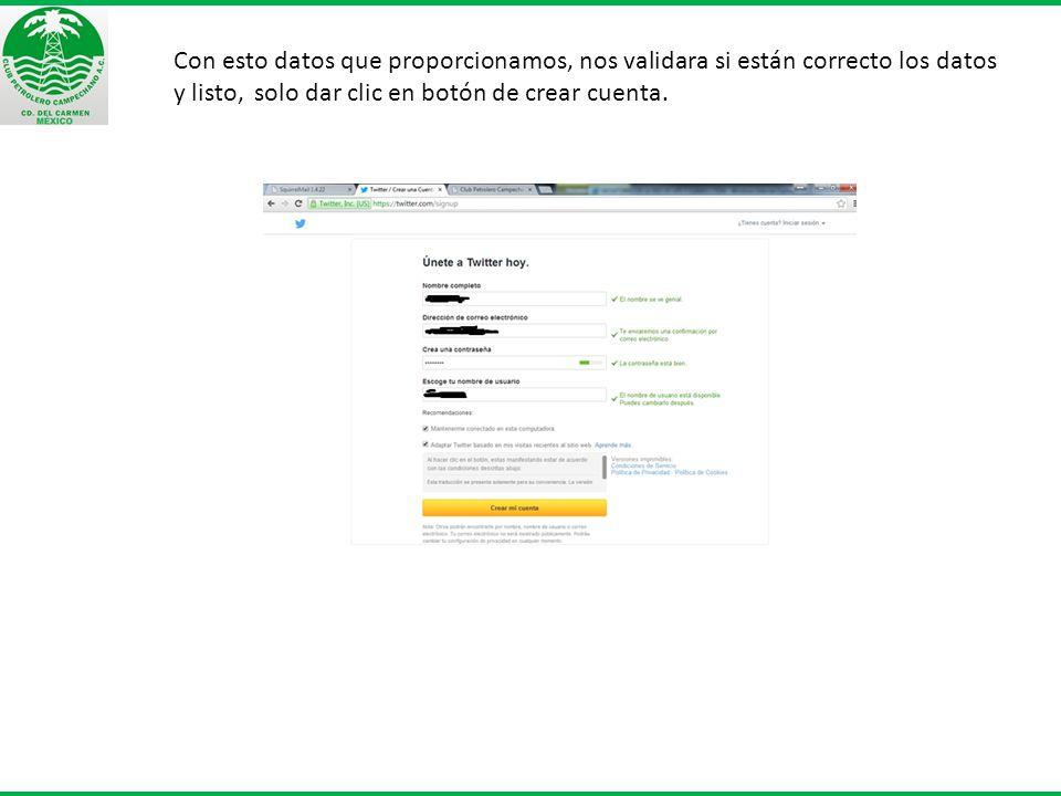Con esto datos que proporcionamos, nos validara si están correcto los datos y listo, solo dar clic en botón de crear cuenta.
