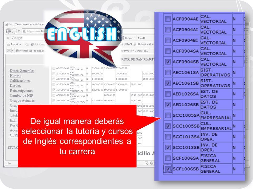 De igual manera deberás seleccionar la tutoría y cursos de Inglés correspondientes a tu carrera