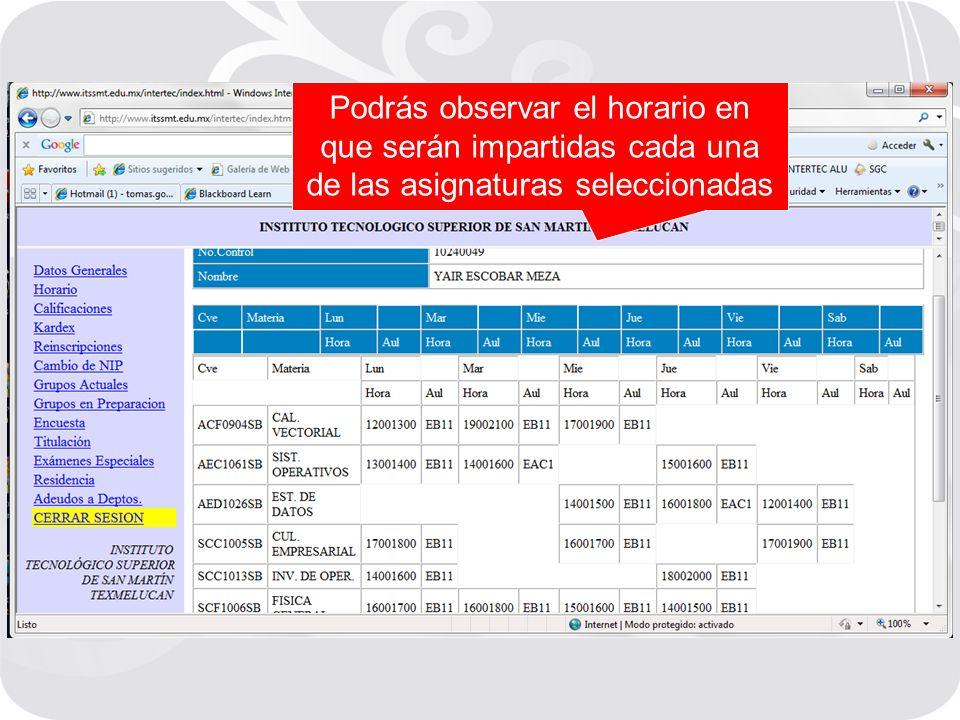 Podrás observar el horario en que serán impartidas cada una de las asignaturas seleccionadas