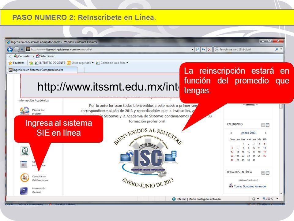 http://www.itssmt.edu.mx/intertec/index.html PASO NUMERO 2: Reinscríbete en Línea.