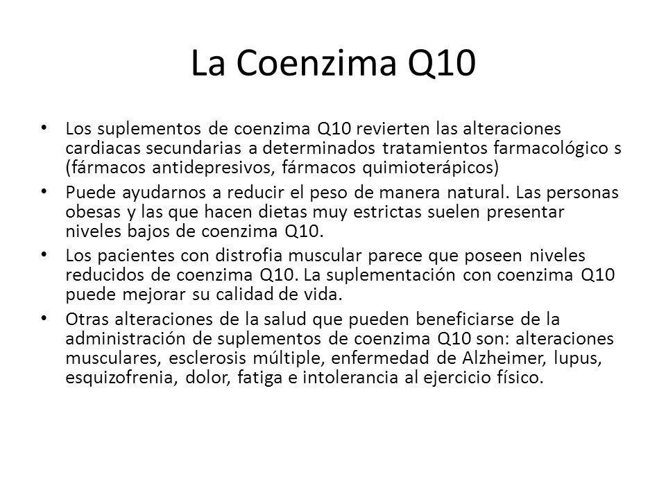 La Coenzima Q10 Los suplementos de coenzima Q10 revierten las alteraciones cardiacas secundarias a determinados tratamientos farmacológico s (fármacos