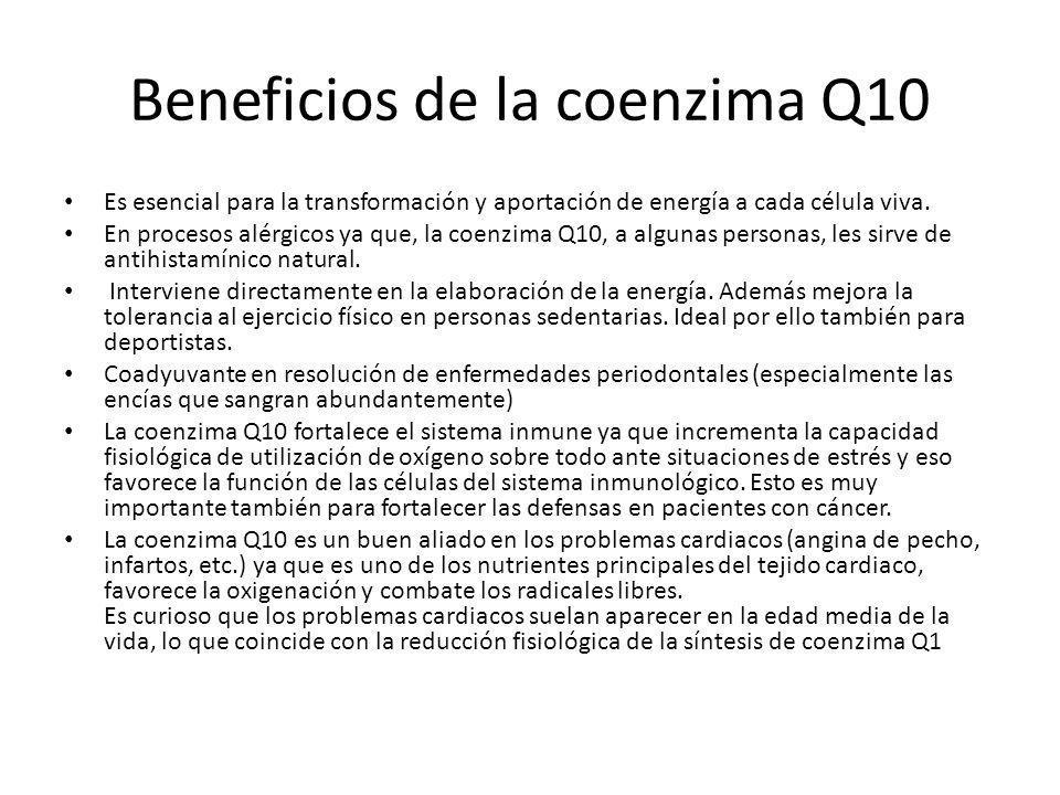 Beneficios de la coenzima Q10 Es esencial para la transformación y aportación de energía a cada célula viva. En procesos alérgicos ya que, la coenzima