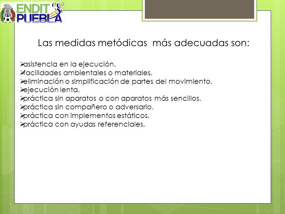 Las medidas metódicas más adecuadas son: asistencia en la ejecución.