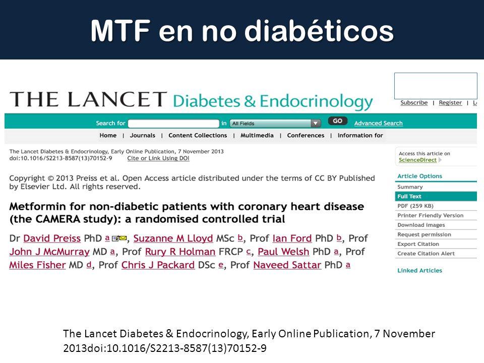 MTF en no diabéticos The Lancet Diabetes & Endocrinology, Early Online Publication, 7 November 2013doi:10.1016/S2213-8587(13)70152-9