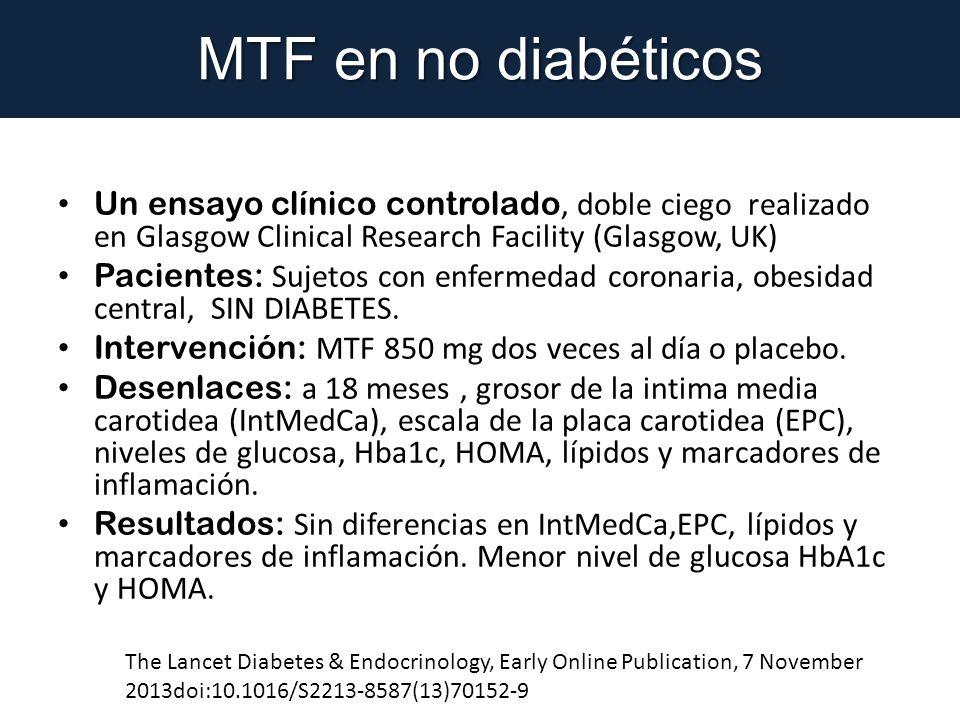 MTF en no diabéticos Un ensayo clínico controlado, doble ciego realizado en Glasgow Clinical Research Facility (Glasgow, UK) Pacientes: Sujetos con en