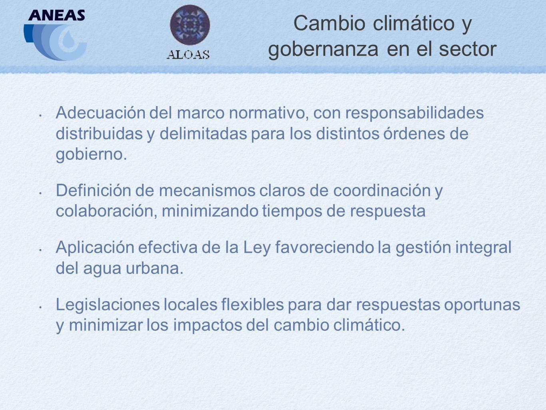 Cambio climático y gobernanza en el sector Adecuación del marco normativo, con responsabilidades distribuidas y delimitadas para los distintos órdenes de gobierno.