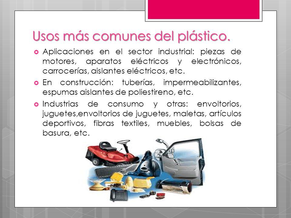 Usos más comunes del plástico. Aplicaciones en el sector industrial: piezas de motores, aparatos eléctricos y electrónicos, carrocerías, aislantes elé