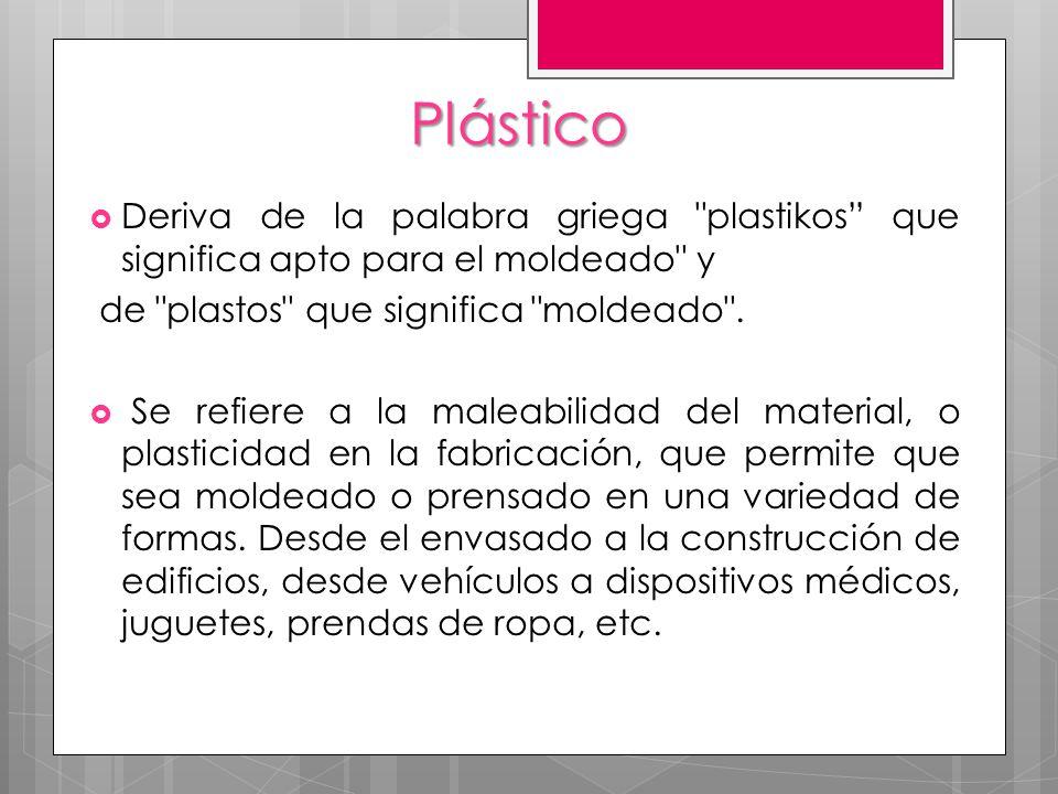 Plástico Deriva de la palabra griega