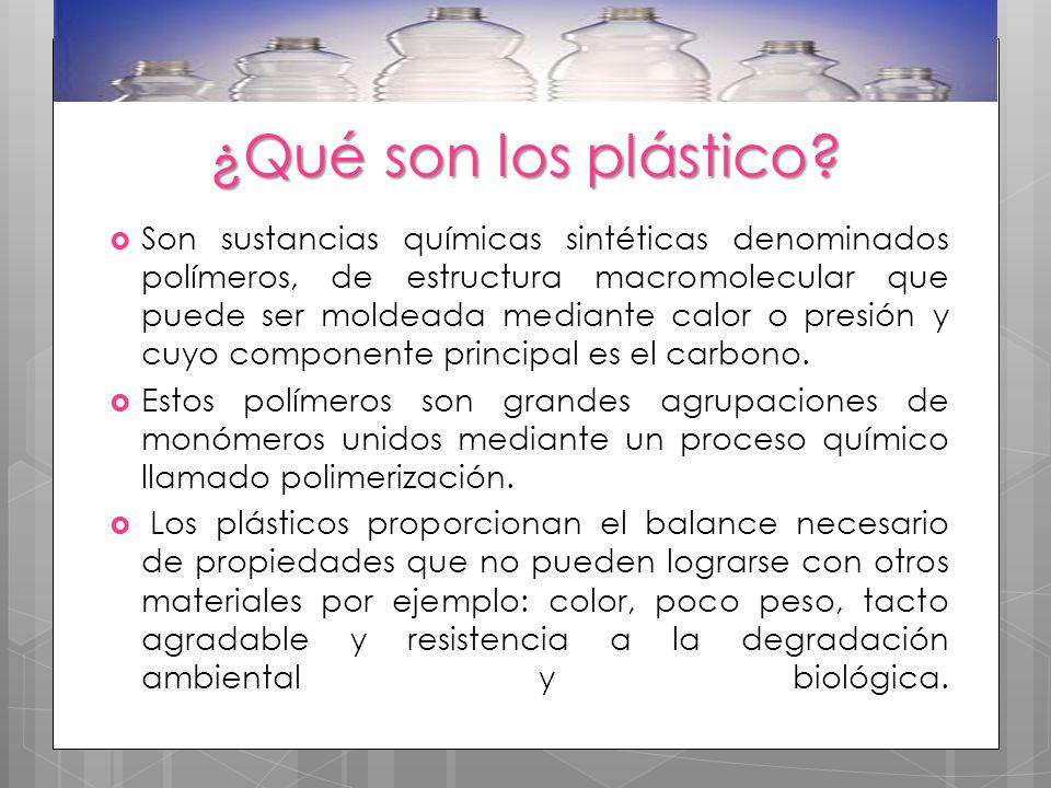 ¿Qué son los plástico? Son sustancias químicas sintéticas denominados polímeros, de estructura macromolecular que puede ser moldeada mediante calor o