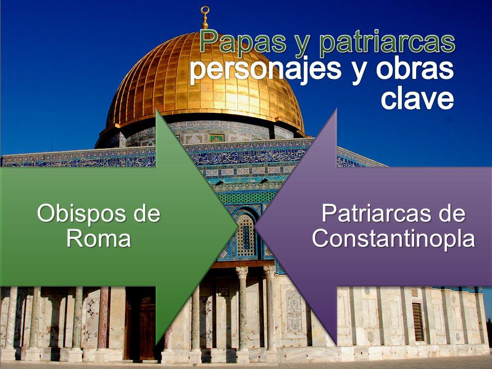 Obispos de Roma Patriarcas de Constantinopla