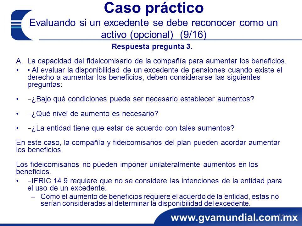 Caso práctico Evaluando si un excedente se debe reconocer como un activo (opcional) (9/16) Respuesta pregunta 3.