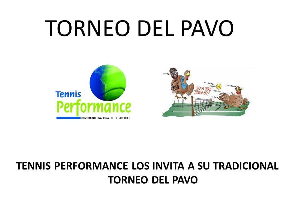 TORNEO DEL PAVO TENNIS PERFORMANCE LOS INVITA A SU TRADICIONAL TORNEO DEL PAVO